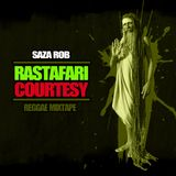 Rastafari Courtesy - Reggae Mixtape by Saza Rob