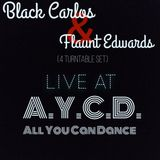 FLAUNT EDWARDS x BLACK CARLOS LIVE AT AYCD