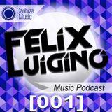 Felix Luigino - Caribiza Music Podcast 001