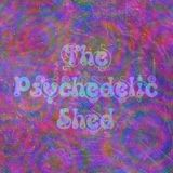 The Psychedelic Shed Radio Show 13
