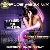 ★Carlos Mega Mix - When I See You Dance Baby!