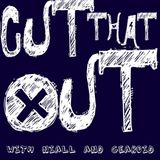 Cut That Out Ep 1
