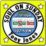 MônFM Soul On Sunday 27/05/18, Tony Jones, MônFM * S O U L F U L * S O U N D S * 1993-2000 * N.Soul
