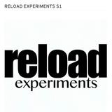 RELOAD EXPERIMENTS S3