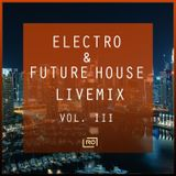 Electro and Future House Live Mix (Volume III)