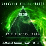 DEEP'n'SO - Shamania Virtual Party III ( DEEP Stage ) @ Graal Radio