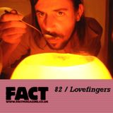 FACT Mix 82: Lovefingers