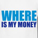 Where's My Money, Bitch