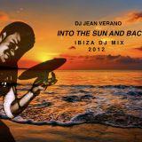 """DJ Jean Verano """"Into the sun and back"""" Ibiza Mix Part 1"""