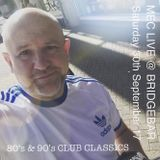 MEC LIVE @ BRIDGEBAR ( 80's & 90's Club Classics Saturday 30th September 17 )
