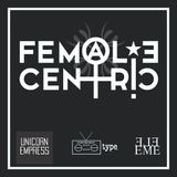 FemaleCentric: The Preview