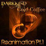DarkKind b2b Cold Coffee - Reanimation Pt.1