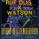 Ruf Dug x Watson: Arcade Fantasy Live @ The Four Quarters