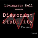 Livingston Dell presents Dissonant Stability #009