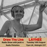 #010 Draw The Line Radio Show 14-08-2018, with guest mix in 2nd hour from Laynee