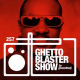 GHETTOBLASTERSHOW #257 (may 28/16)