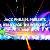 Jack Phillips Presents Ready for the Weekend #103