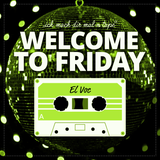 WELCOME TO FRIDAY