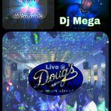 DJ MEGA LIVE AT DOUGS - MARCH 24,2013 - HIP HOP.POP,REGGAE **LIVE**