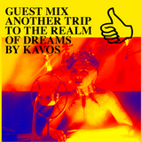 GUEST MIX ANOTHER TRIP TO THE REALM OF DREAMS BY KAVOS