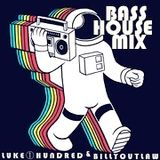 BASS HOUSE MIX - by Luke①Hundred & Billy Outlaw