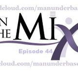 ManUnder Base - In The Mix @ Episode 44