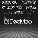 House Party Starter Mix with Dj DeeMac
