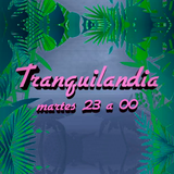 Tranquilandia - 22 de Agosto del 2017 - Radio Monk