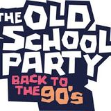 The Old School Party -  Back To The  90's _Summer 2017