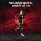 recreation fitness team mix vol. 3 by dj dervel