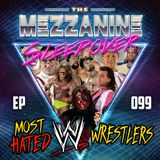 Episode 99: Most Hated WWE Wrestlers