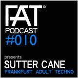 FAT Podcast - Episode #010 | with Frank Savio & Sutter Cane (Driving Forces Recordings)