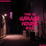 This Is GARAGE HOUSE #24 - Garage House Is On Fire! - May 2019