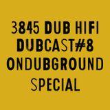 3845 DuB HiFi DUBcast#8 - Ondubground Special