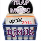 DJ MILK - MIXTAPE TRAP MUSIC