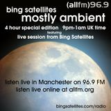 Mostly Ambient 4 hour special - Bing Satellites live session - 6th June 2015