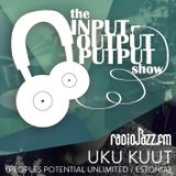 The Input Output Putput radio show: UKU KUUT (Peoples Potential Unlimited/Estonia)