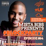 Mista Bibs - #BlockParty Episode 64 (Current R&B & Hip Hop) Follow me on Twitter @MistaBibs