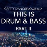 """This Is Drum & Bass"" (Part II) ~ Gritty Dancefloor Drum & Bass Mix"