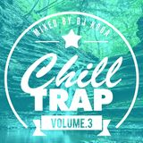 Chill Out Trap Mix 2014 #3