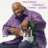 SJITM PRESENTS - FOR THE LOVE OF WAYMAN - REMEMBERING WAYMAN TISDALE (June 9th 1964 - May 15th 2009)