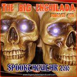 BIG ENCHILADA 28: 2010 SPOOKTACULAR