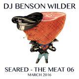DJ Benson Wilder - SEARED - The MEAT 06