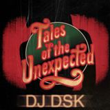 Tales Of The Unexpected - DJ DSK - 2010