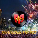 MetrixDub FM #02