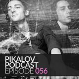 Pikalov - Podcast. Episode 056