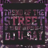 TREND OF THE STREET DJ U-SAY VOL.4