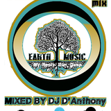 EARTH MUSIC MIXED BY D'ANTHONY