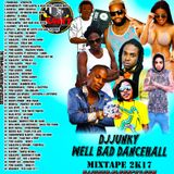DJJUNKY - WELL BAD DANCEHALL MIXTAPE 2K17