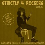 Strictly 4 Rockers Vol 5 (Ranking Bassie Serious Selection)
